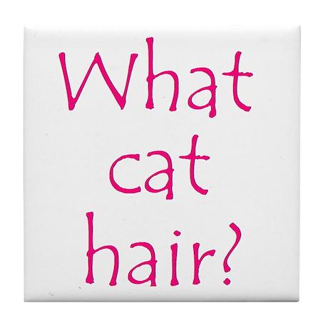 What Cat Hair? Tile Coaster