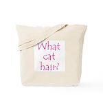 What Cat Hair?  Tote Bag