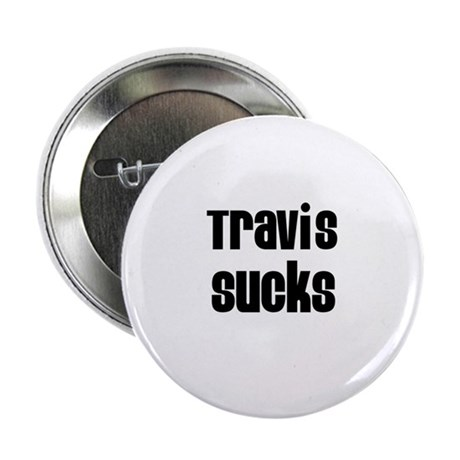 "Travis Sucks 2.25"" Button (10 pack)"