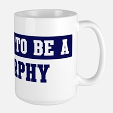 Proud to be Murphy Ceramic Mugs