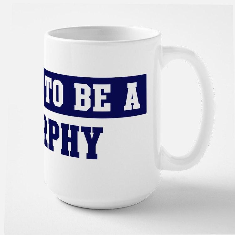 Proud to be Murphy Ceramic Mugs