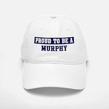 Proud to be Murphy Baseball Baseball Cap