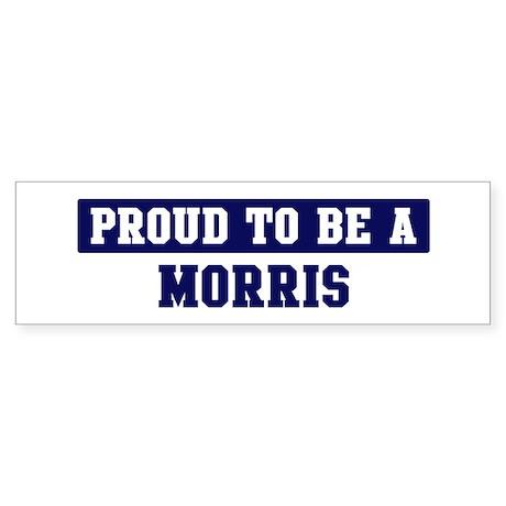 Proud to be Morris Bumper Sticker