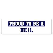 Proud to be Neil Bumper Bumper Sticker