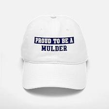 Proud to be Mulder Baseball Baseball Cap