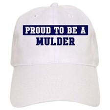 Proud to be Mulder Baseball Cap