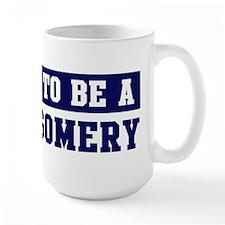 Proud to be Montgomery Mug