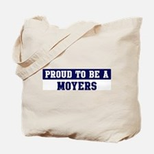 Proud to be Moyers Tote Bag