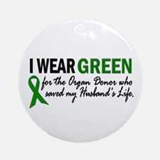 I Wear Green 2 (Husband's Life) Ornament (Round)
