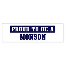 Proud to be Monson Bumper Bumper Sticker