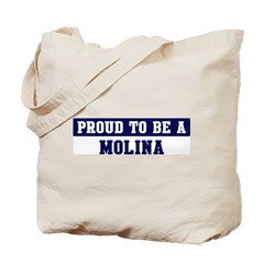 Proud to be Molina Tote Bag