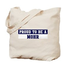 Proud to be Mohr Tote Bag