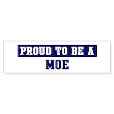 Proud to be Moe Bumper Bumper Sticker
