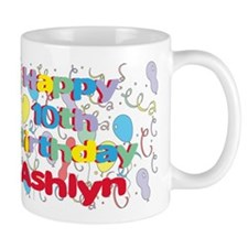 Ashlyn's 10th Birthday Mug