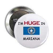 "I'd HUGE In MARIANA 2.25"" Button"