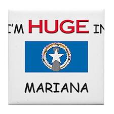 I'd HUGE In MARIANA Tile Coaster
