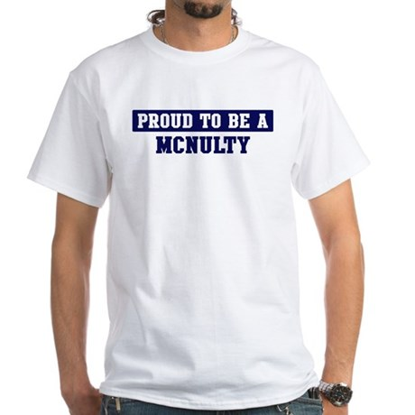 Proud to be Mcnulty White T-Shirt