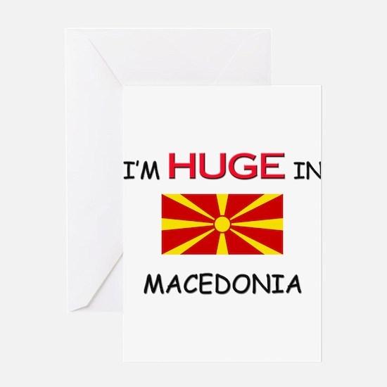 I'd HUGE In MACEDONIA Greeting Card