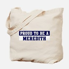 Proud to be Meredith Tote Bag