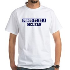 Proud to be Mclean Shirt