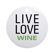 Live Love Wine Ornament (Round)