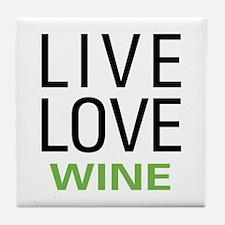 Live Love Wine Tile Coaster