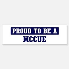 Proud to be Mccue Bumper Bumper Bumper Sticker