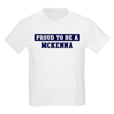 Proud to be Mckenna T-Shirt