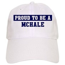 Proud to be Mchale Baseball Cap