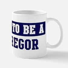 Proud to be Mcgregor Mug