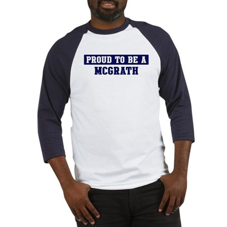 Proud to be Mcgrath Baseball Jersey
