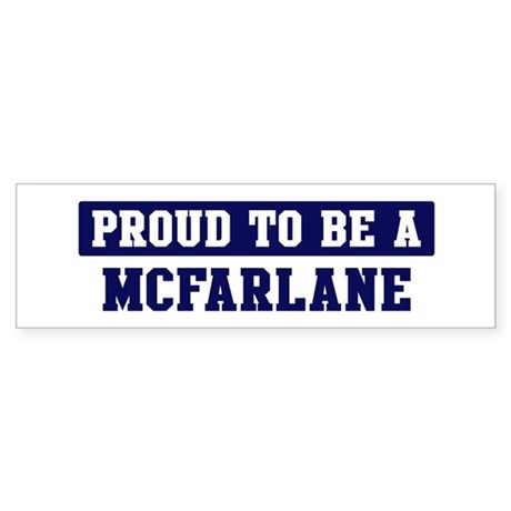 Proud to be Mcfarlane Bumper Sticker