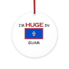 I'd HUGE In GUAM Ornament (Round)
