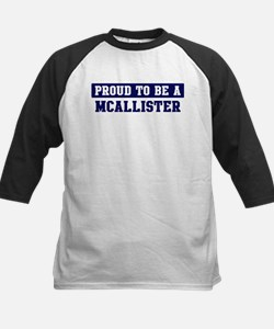 Proud to be Mcallister Tee