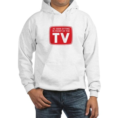 As Seen on TV. . . Hooded Sweatshirt