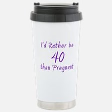 Rather be 40 than Stainless Steel Travel Mug