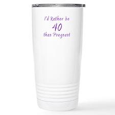 Rather be 40 than Travel Mug