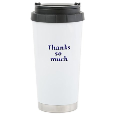 Thanks so much Stainless Steel Travel Mug