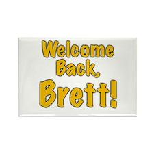 Welcome Back Brett Rectangle Magnet