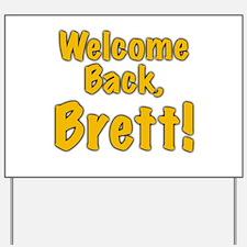 Welcome Back Brett Yard Sign