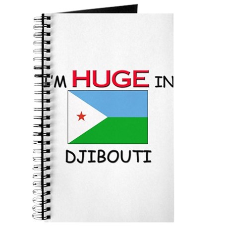 I'd HUGE In DJIBOUTI Journal