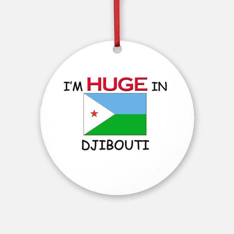 I'd HUGE In DJIBOUTI Ornament (Round)