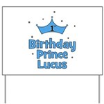 1st Birthday Prince Lucus! Yard Sign