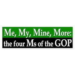Me, My, Mine, More: GOP Bumper Bumper Sticker
