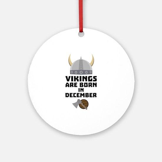 Vikings are born in December Czun4 Round Ornament