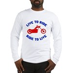Live to Ride 3 Long Sleeve T-Shirt