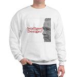 Intelligent (sic) Design? Sweatshirt