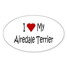 I Love My Airedale Terrier Oval Decal