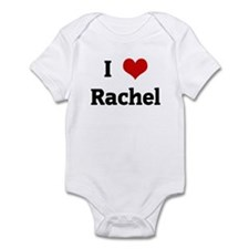 I Love Rachel Infant Bodysuit