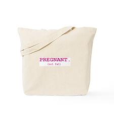 Unique Not fat pregnant Tote Bag
